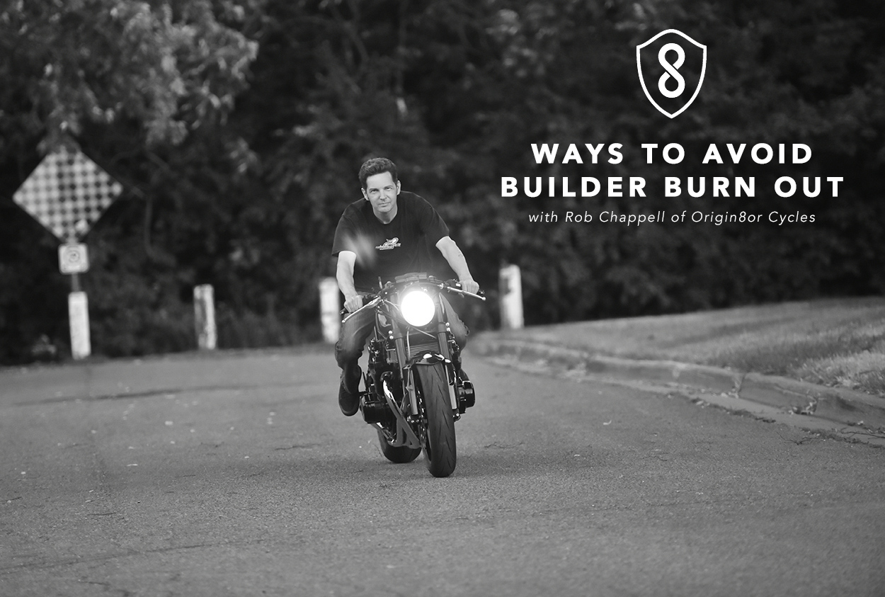 Return of the Cafe Racers - 8 Ways to Avoid Builder Burn Out