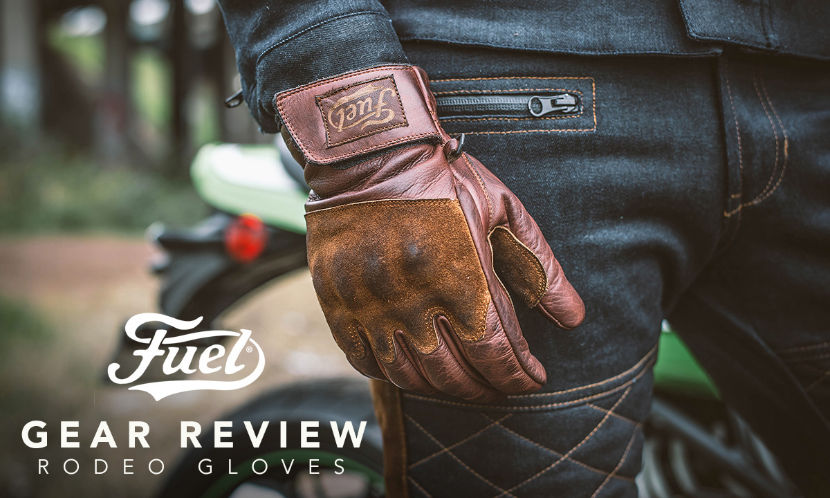 Return of the Cafe Racers - Gear Review – Fuel Rodeo Gloves