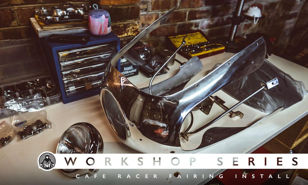 Return of the Cafe Racers - Workshop Series – Cafe Racer Fairing Install