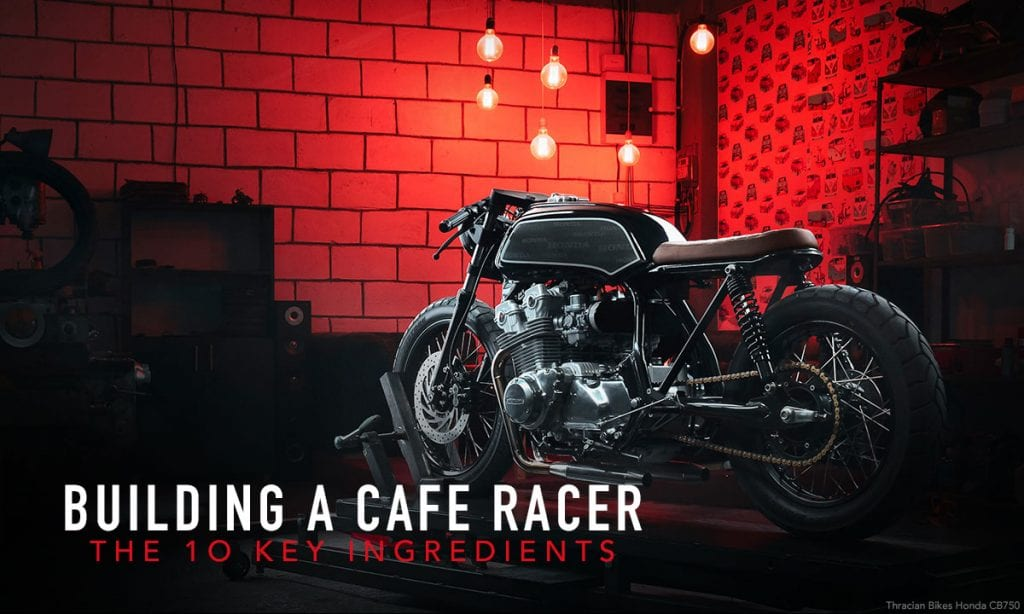 Return of the Cafe Racers - How to Build a Cafe Racer – 10 Key Ingredients