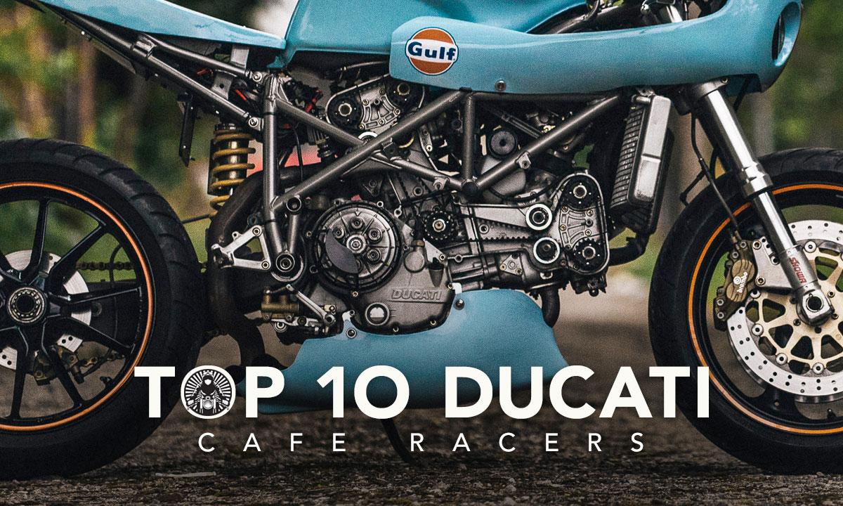 Top 10 Ducati Cafe Racers